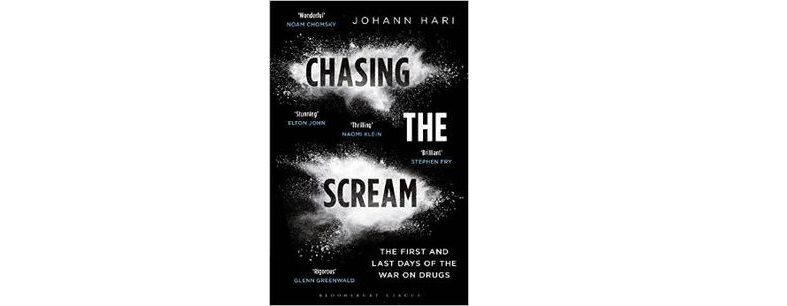 Book Review - Chasing The Scream: The First And Last Days Of The War On Drugs - Johann Hari
